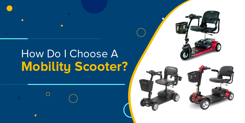 How Do I Choose A Mobility Scooter?