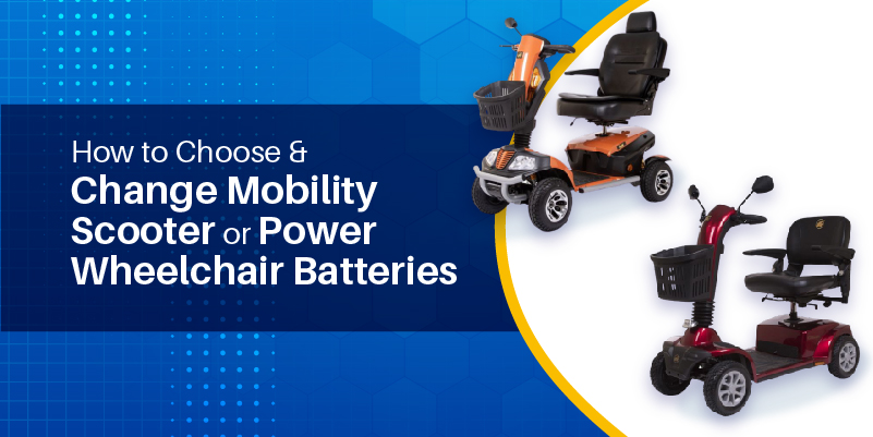 How to Choose and Change Mobility Scooter or Power Wheelchair Batteries