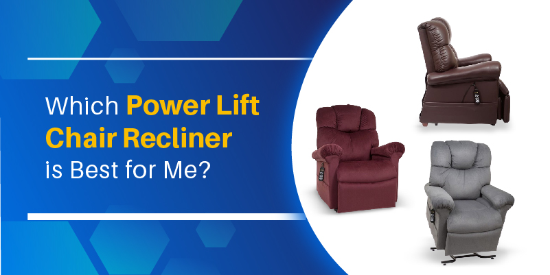 Which Power Lift Chair Recliner is Best for Me